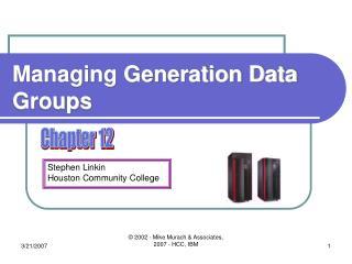 Managing Generation Data Groups