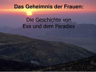 Das Geheimnis der Frauen: Die Geschichte von  Eva und dem Paradies
