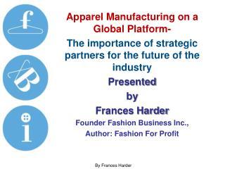 Apparel Manufacturing on a Global Platform-