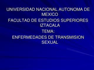 UNIVERSIDAD NACIONAL AUTONOMA DE MEXICO FACULTAD DE ESTUDIOS SUPERIORES IZTACALA TEMA: