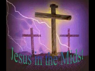 Jesus in the Midst