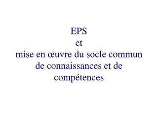 EPS  et mise en œuvre du socle commun de connaissances et de compétences