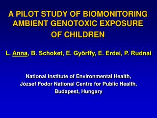 A PILOT STUDY OF BIOMONITORING AMBIENT GENOTOXIC EXPOSURE OF CHILDREN