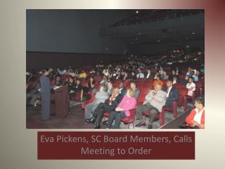 Eva Pickens, SC Board Members, Calls Meeting to Order