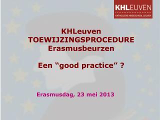 """KHLeuven TOEWIJZINGSPROCEDURE Erasmusbeurzen Een  """"good practice"""" ?"""