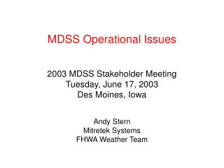 MDSS Operational Issues