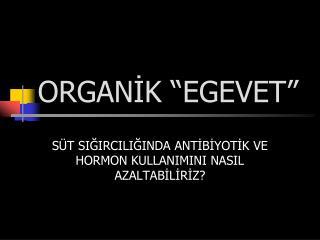 ORGAN?K �EGEVET�