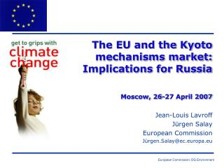 The EU and the Kyoto mechanisms market: Implications for Russia Moscow, 26-27 April 2007