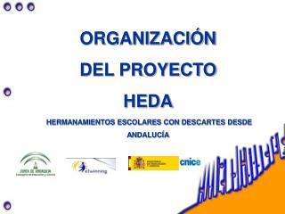 ORGANIZACIÓN DEL PROYECTO HEDA HERMANAMIENTOS ESCOLARES CON DESCARTES DESDE ANDALUCÍA
