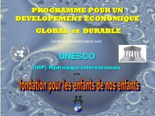 PROGRAMME POUR UN DEVELOPEMENT ECONOMIQUE  GLOBAL  et  DURABLE