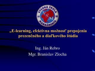 Ing. Ján Rebro Mgr. Branislav Zlocha