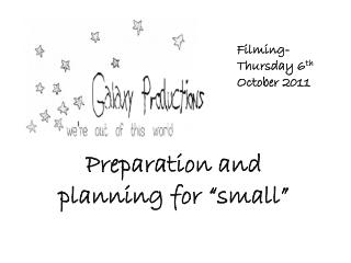 """Preparation and planning for """"small"""""""