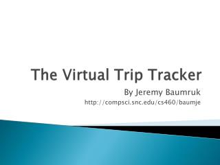 The Virtual Trip Tracker