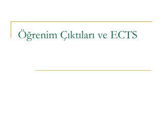 Öğrenim Çıktıları ve ECTS