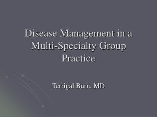 Disease Management in a Multi-Specialty Group Practice