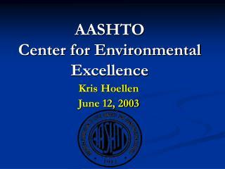 AASHTO Center for Environmental Excellence