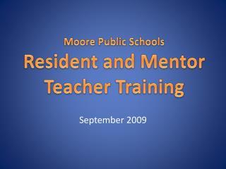 Moore Public Schools Resident and Mentor Teacher Training