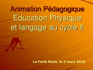 Animation P�dagogique Education Physique  et langage au cycle 2
