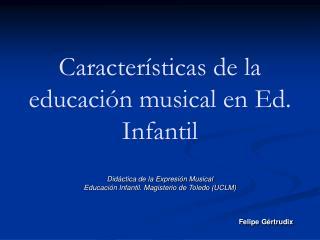 Caracter sticas de la educaci n musical en Ed. Infantil