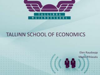 TALLINN SCHOOL OF ECONOMICS