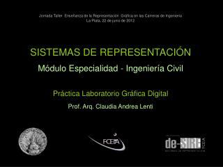 SISTEMAS DE REPRESENTACIÓN Módulo Especialidad - Ingeniería Civil