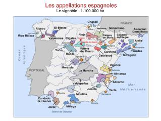 Les appellations espagnoles Le vignoble : 1.100.000 ha