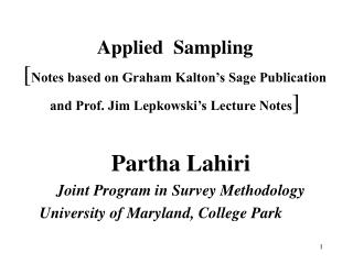 Applied  Sampling  [Notes based on Graham Kalton s Sage Publication  and Prof. Jim Lepkowski s Lecture Notes]