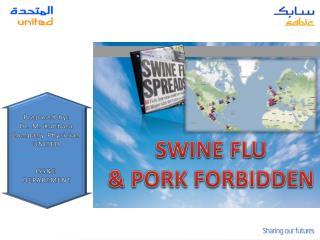 SWINE FLU & PORK FORBIDDEN