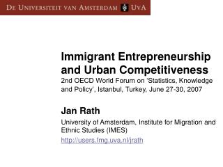 Jan Rath University of Amsterdam, Institute for Migration and Ethnic Studies (IMES)
