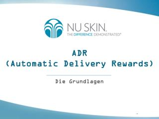 ADR  (Automatic Delivery Rewards)