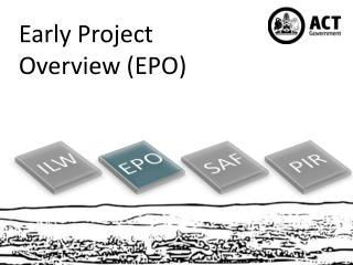 Early Project Overview (EPO)