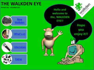 Hello and welcome to the, WALKDEN EYE!!