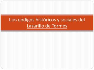 Los  c ódigos históricos  y  sociales  del  Lazarillo  de  Tormes