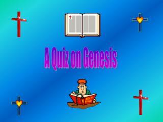 A Quiz on Genesis