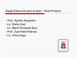 Equipo Educación para el amor – Nivel Primario