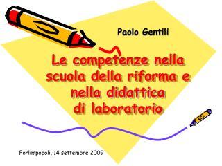 Le competenze nella scuola della riforma e nella didattica di laboratorio