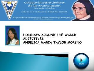 HOLIDAYS AROUND THE WORLD ADJECTIVES ANGELICA MARIA TAYLOR MOREN O