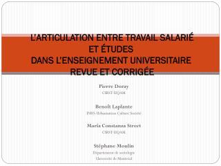 Pierre Doray CIRST-UQAM Benoît Laplante INRS-Urbanisation Culture Société María Constanza Street