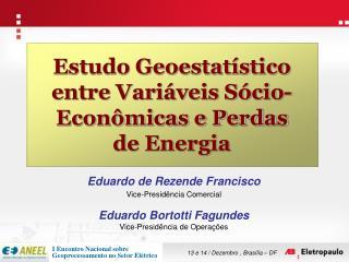 Estudo Geoestatístico entre Variáveis Sócio-Econômicas e Perdas de Energia