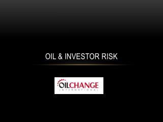 Oil & investor risk
