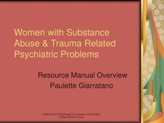 Women with Substance Abuse  Trauma Related Psychiatric Problems
