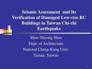 Maw-Shyong Sheu Dept. of Architecture National Cheng-Kung Univ. Tainan, Taiwan
