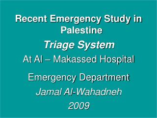 Recent Emergency Study in Palestine Triage System At Al – Makassed Hospital Emergency Department