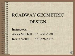 ROADWAY GEOMETRIC  DESIGN