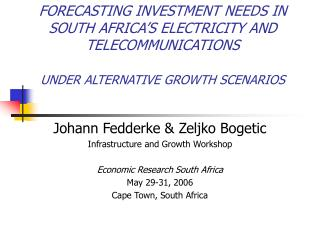 Johann Fedderke & Zeljko Bogetic Infrastructure and Growth Workshop