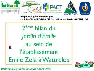 2 ème  bilan du  Jardin d'Emile au sein de  l'établissement  Emile Zola à Wattrelos