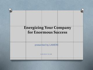 Energizing Your Company  for Enormous Success