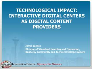 Technological Impact: Interactive Digital Centers as Digital Content Providers