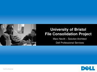 University of Bristol File Consolidation Project