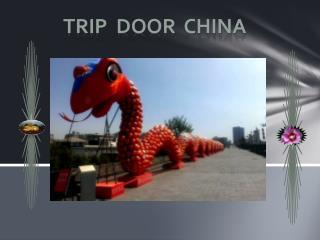 Trip door China